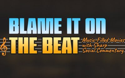 Blame It on the Beat: Music-Filled Movies with Sharp Social Commentary
